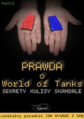 technologie: Prawda o World of Tanks. Sekrety, kulisy, skandale - ebook