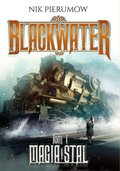 Magia i stal. Tom I. Blackwater - ebook