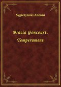 Bracia Goncourt. Temperament - ebook