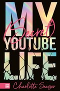 My Secret Youtube Life - ebook