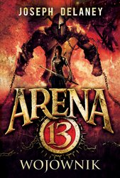 : Arena 13 tom 3. Wojownik - ebook